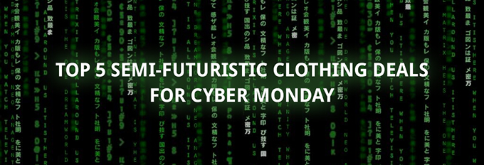 top 5 semi futuristic clothing deals for cyber monday the drop date. Black Bedroom Furniture Sets. Home Design Ideas