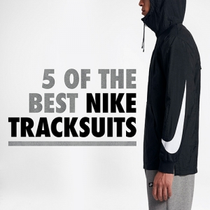 5 OF THE BEST NIKE TRACKSUITS