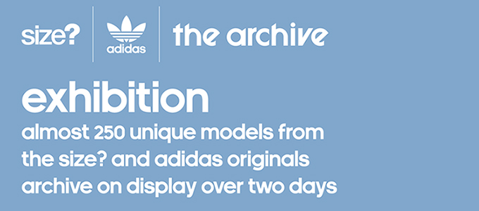 Propio Preceder profundizar  The Size? And adidas Originals Archive Exhibition Takes Place in Manchester  This Weekend - The Drop Date