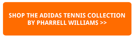 SHOP THE ADIDAS PHARRELL WILLIAMS TENNIS COLLECTION