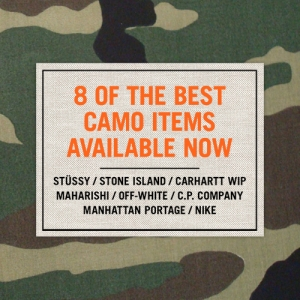 8 OF THE BEST CAMO ITEMS