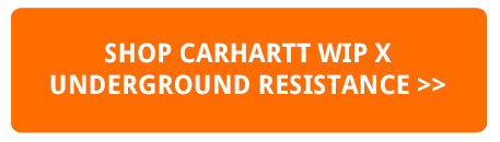 SHOP THE CARHARTT WIP X UNDERGROUND RESISTANCE CAPSULE HERE