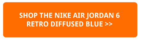 e846f5f0450d21 The NIKE AIR JORDAN 6 RETRO DIFFUSED BLUE is AVAILABLE NOW  hit the banner  below to find out where you can pick up a pair.